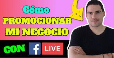 como promocionar mi negocio con facebook live